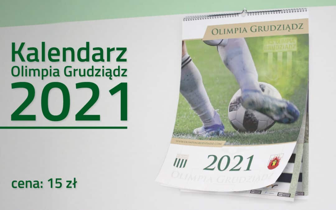 Kalendarz Olimpii Grudziądz na 2021 rok dostępny w sklepiku!