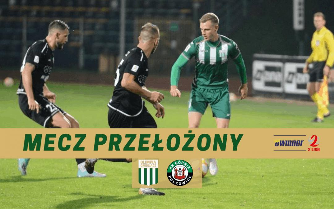 Górnik Polkowice – Olimpia Grudziądz – MECZ PRZEŁOŻONY