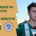 Wypowiedź po meczu z Wigrami Suwałki: Michał Graczyk