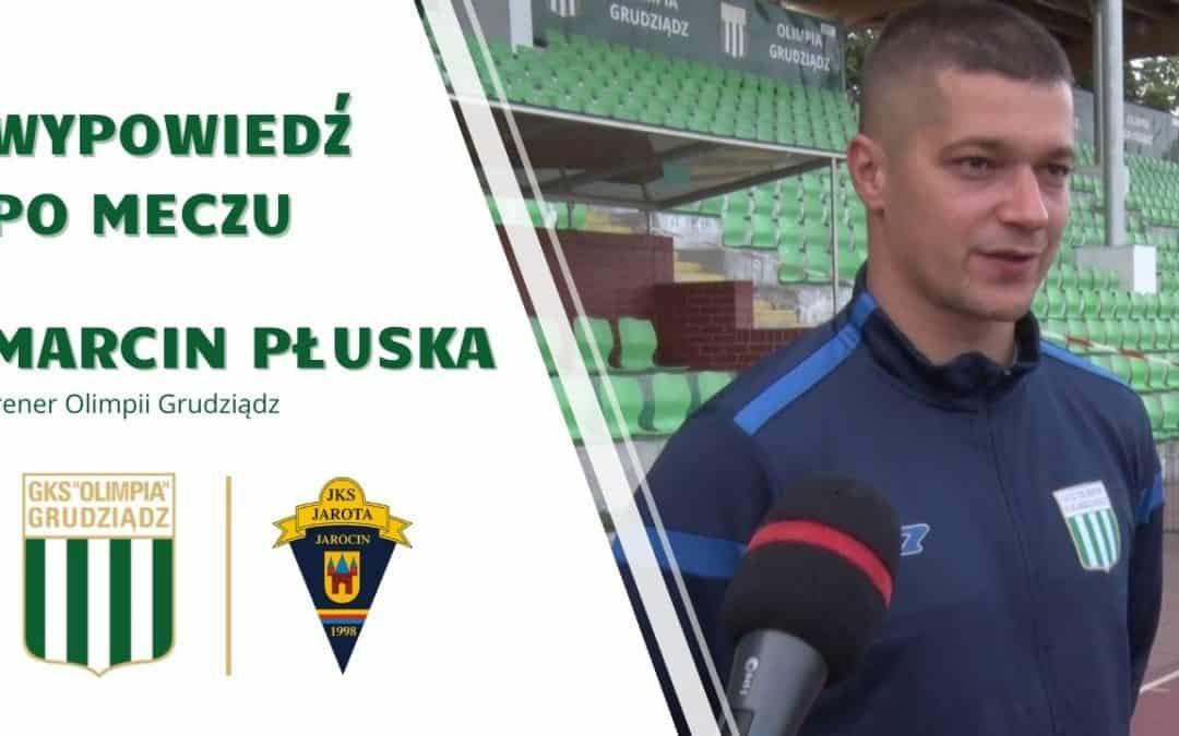Wypowiedź trenera Marcina Płuski po meczu z Jarotą Jarocin.