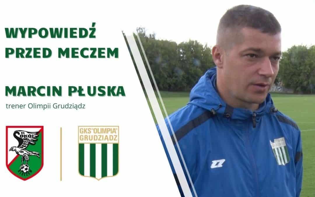 Wypowiedź trenera Marcina Płuski przed meczem z Sokołem Kleczew.